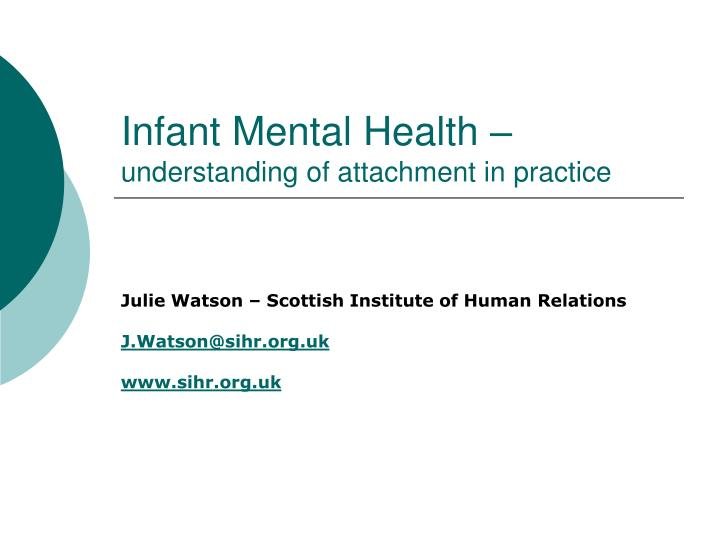 Infant mental health understanding of attachment in practice