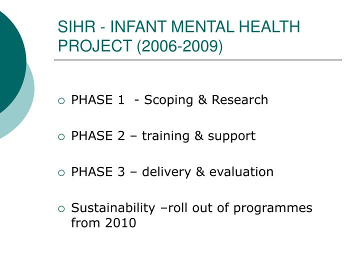 SIHR - INFANT MENTAL HEALTH PROJECT (2006-2009)