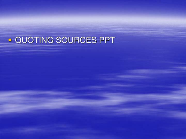 QUOTING SOURCES PPT