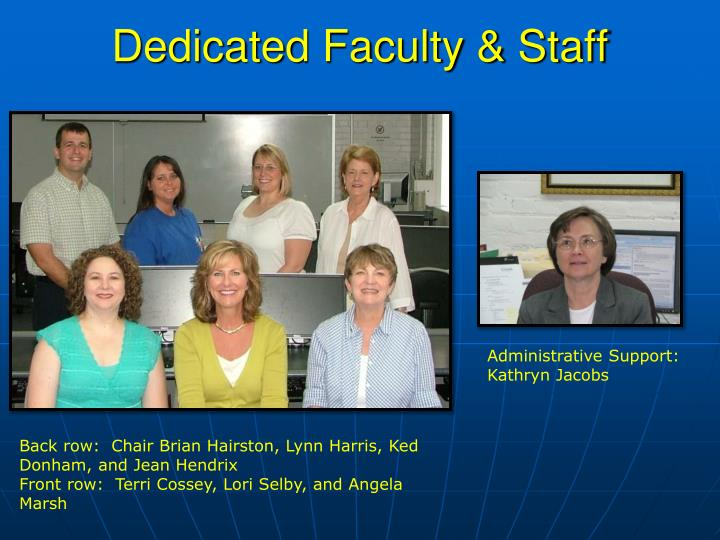Dedicated Faculty & Staff