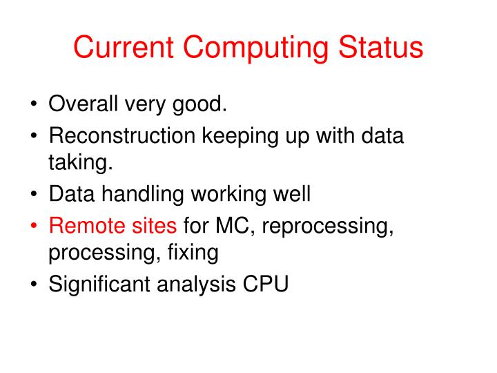 Current Computing Status