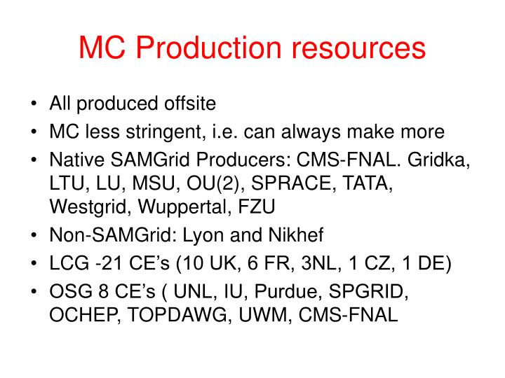 MC Production resources