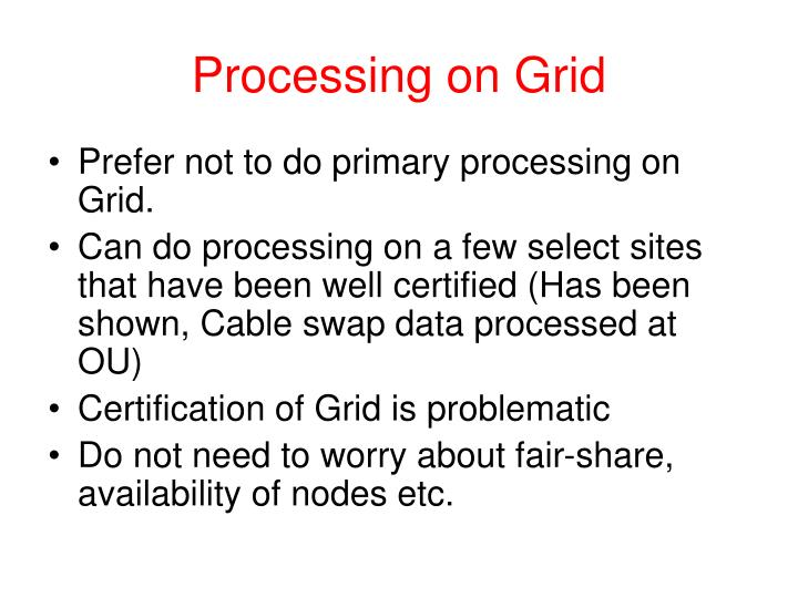 Processing on Grid