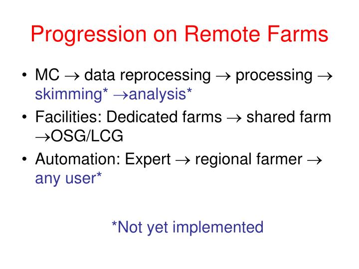 Progression on Remote Farms