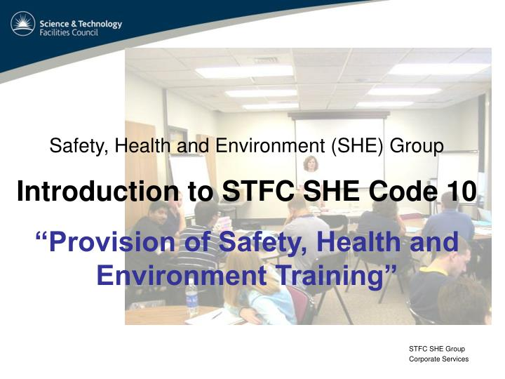 Safety, Health and Environment (SHE) Group