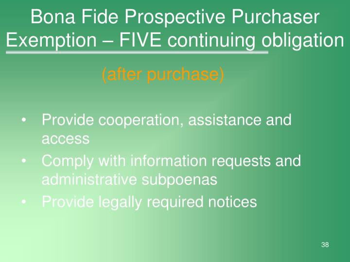 Bona Fide Prospective Purchaser Exemption – FIVE continuing obligation