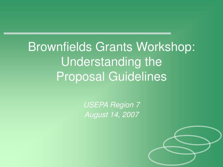 Brownfields grants workshop understanding the proposal guidelines