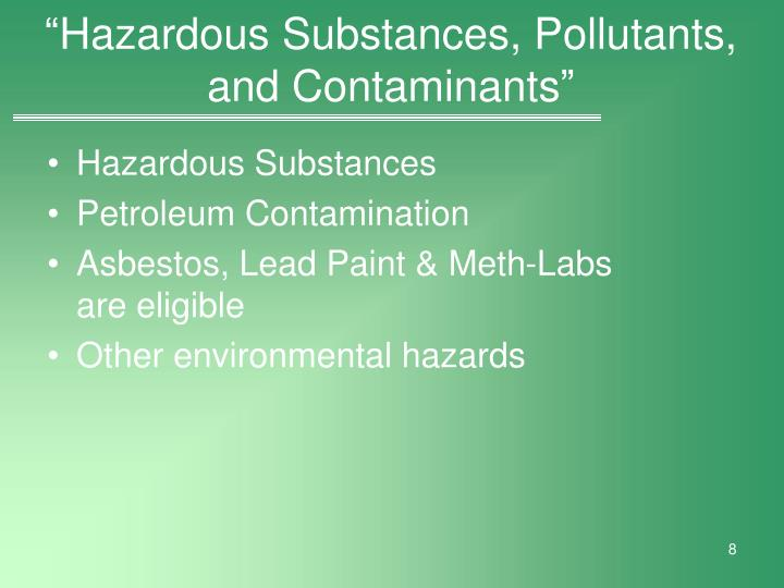"""Hazardous Substances, Pollutants, and Contaminants"""