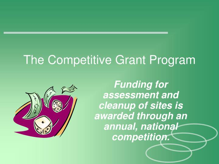 The Competitive Grant Program