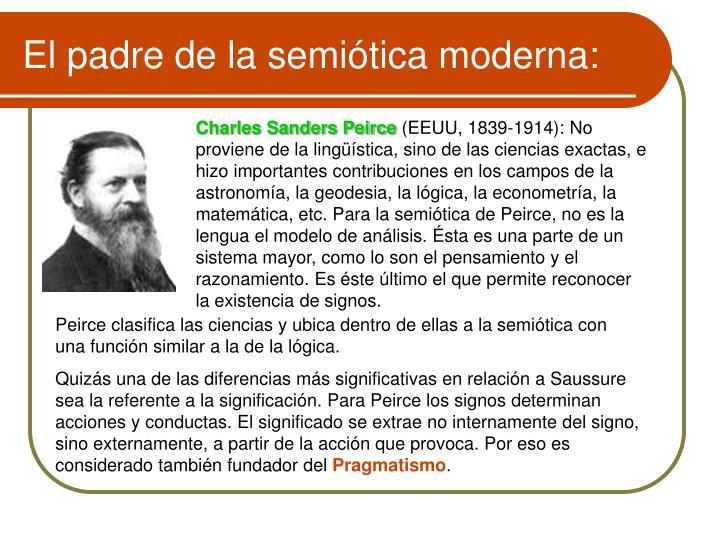 El padre de la semiótica moderna: