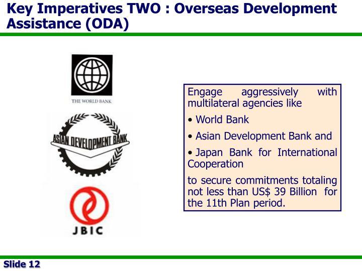 Key Imperatives TWO : Overseas Development Assistance (ODA)