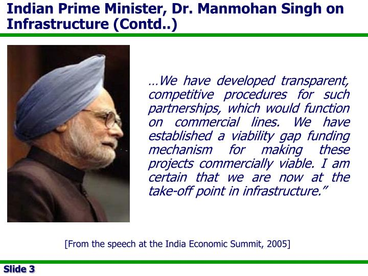 Indian Prime Minister, Dr. Manmohan Singh on Infrastructure (Contd..)