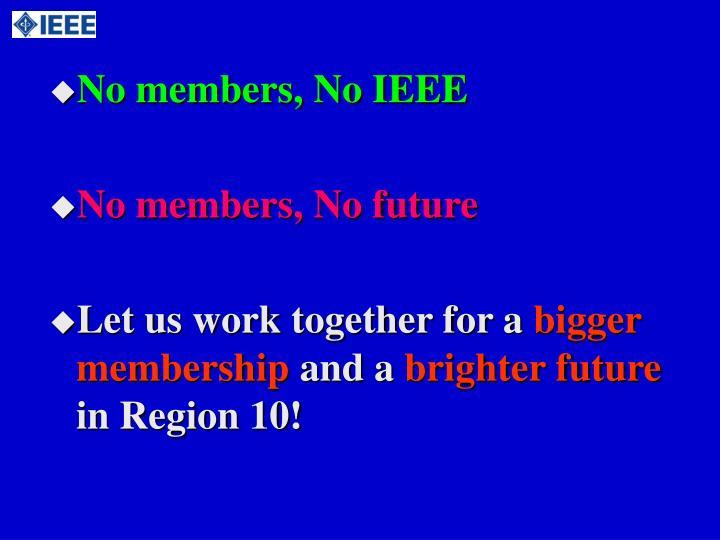 No members, No IEEE