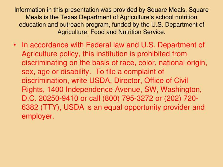 Information in this presentation was provided by Square Meals. Square Meals is the Texas Department of Agriculture's school nutrition education and outreach program, funded by the U.S. Department of Agriculture, Food and Nutrition Service.