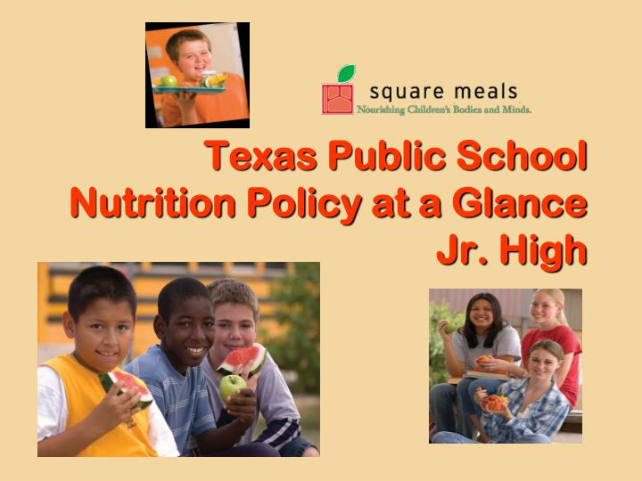 Texas public school nutrition policy at a glance jr high