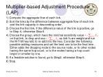 multiplier based adjustment procedure lap