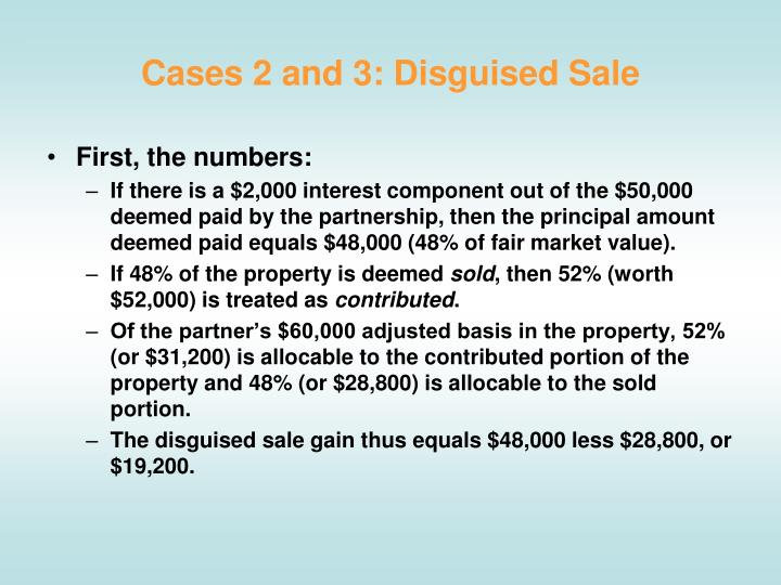 Cases 2 and 3: Disguised Sale