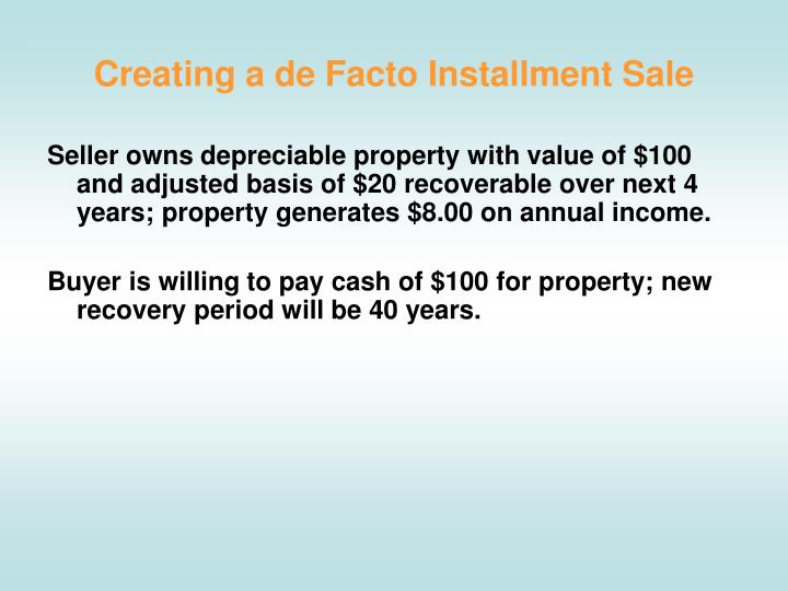Creating a de Facto Installment Sale