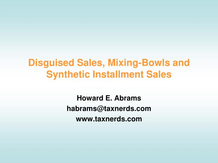 Disguised sales mixing bowls and synthetic installment sales
