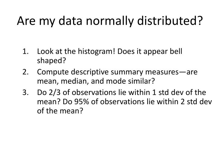 Are my data normally distributed?