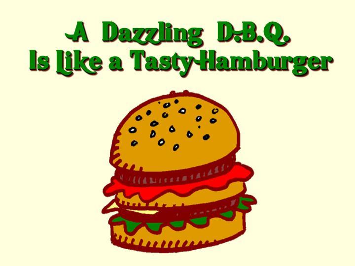 "A ""Dazzling"" D.B.Q."