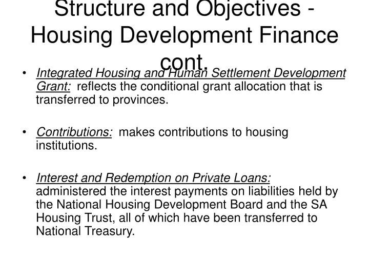 Structure and Objectives - Housing Development Finance cont.