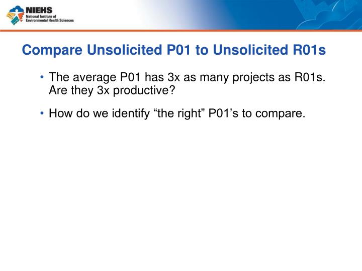 Compare Unsolicited P01 to Unsolicited R01s