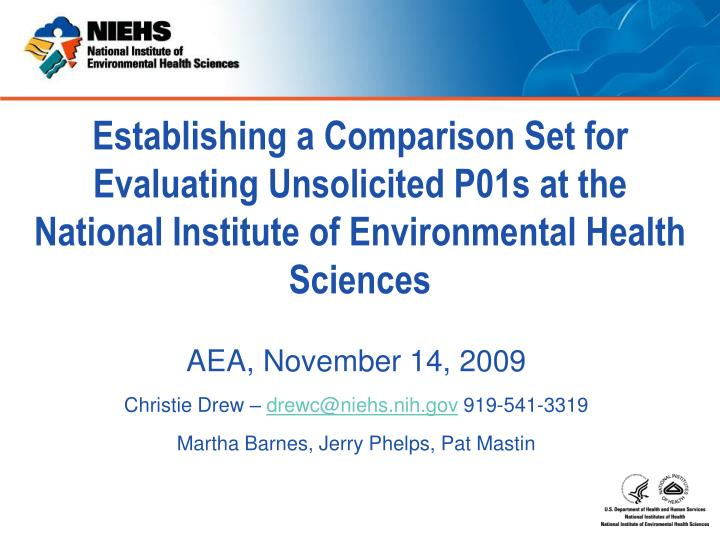 Establishing a Comparison Set for Evaluating Unsolicited P01s at the National Institute of Environmental Health Sciences