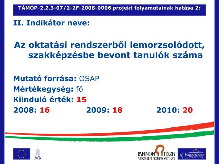 TÁMOP-2.2.3-07/2-2F-2008-0006 projekt folyamatainak hatása 2: