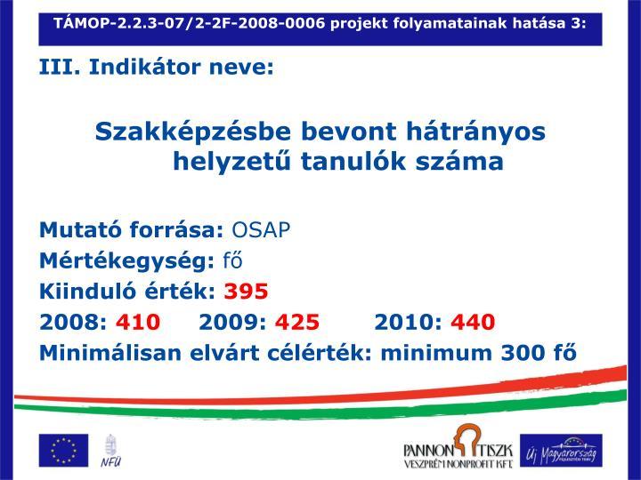 TÁMOP-2.2.3-07/2-2F-2008-0006 projekt folyamatainak hatása 3: