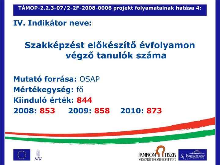 TÁMOP-2.2.3-07/2-2F-2008-0006 projekt folyamatainak hatása 4: