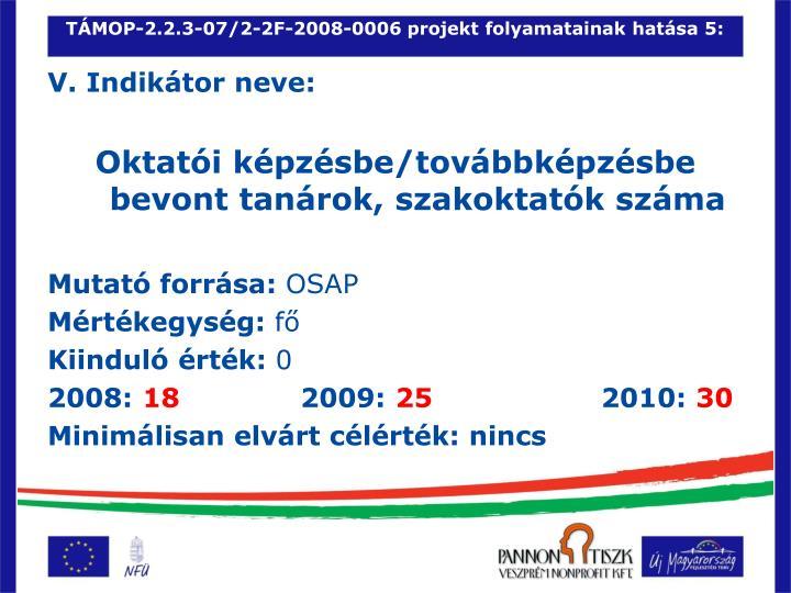 TÁMOP-2.2.3-07/2-2F-2008-0006 projekt folyamatainak hatása 5: