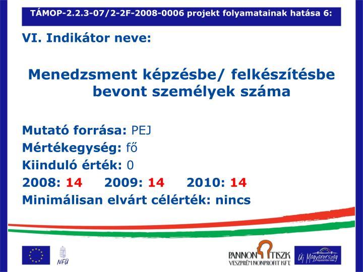 TÁMOP-2.2.3-07/2-2F-2008-0006 projekt folyamatainak hatása 6: