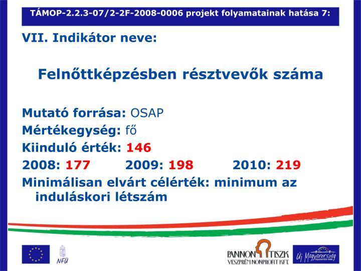 TÁMOP-2.2.3-07/2-2F-2008-0006 projekt folyamatainak hatása 7: