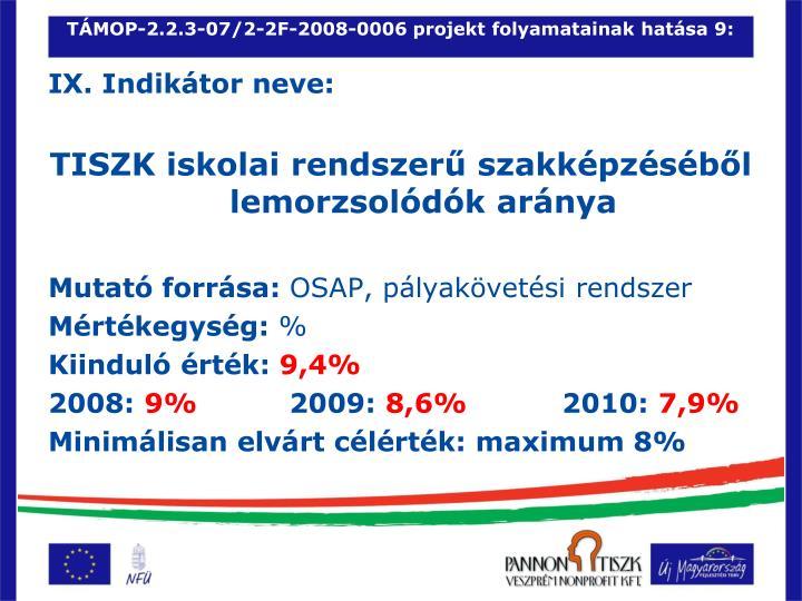 TÁMOP-2.2.3-07/2-2F-2008-0006 projekt folyamatainak hatása 9: