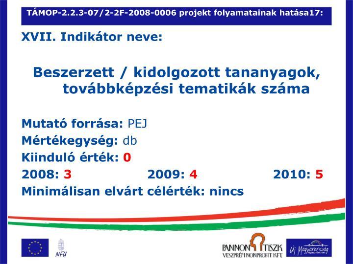 TÁMOP-2.2.3-07/2-2F-2008-0006 projekt folyamatainak hatása17: