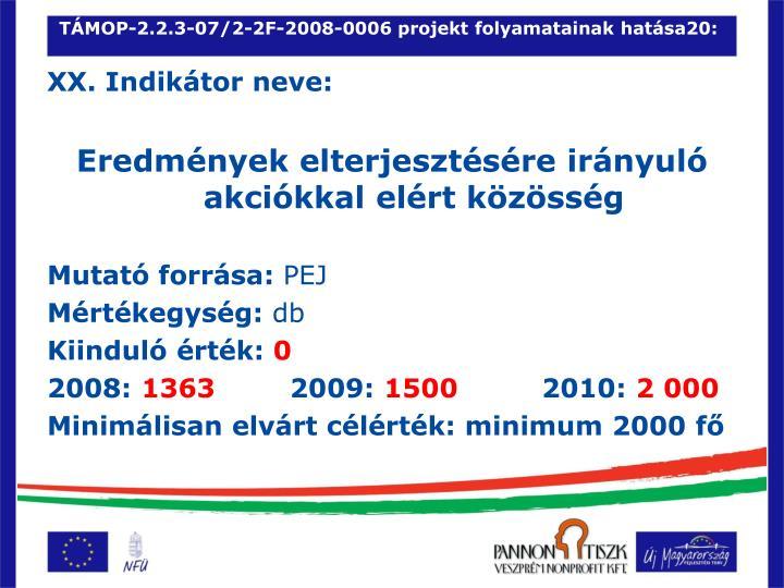 TÁMOP-2.2.3-07/2-2F-2008-0006 projekt folyamatainak hatása20: