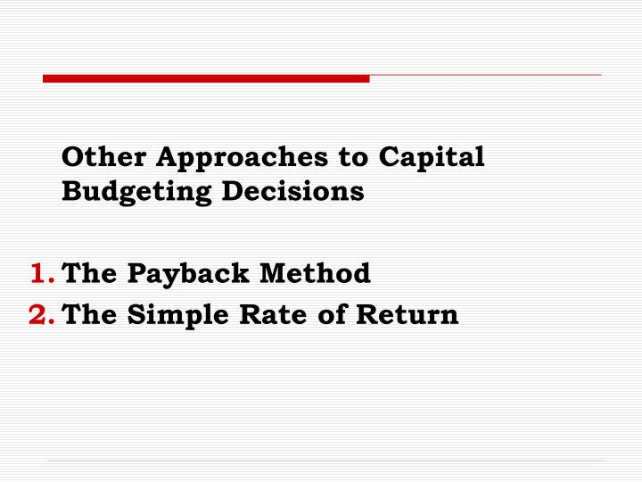 Other Approaches to Capital Budgeting Decisions