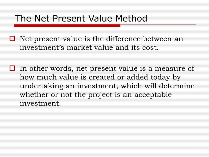 The Net Present Value Method