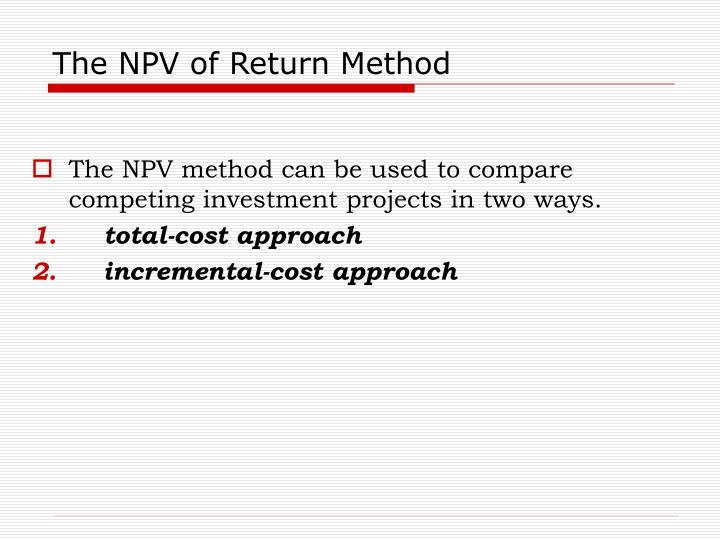 The NPV of Return Method