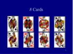 8 cards1