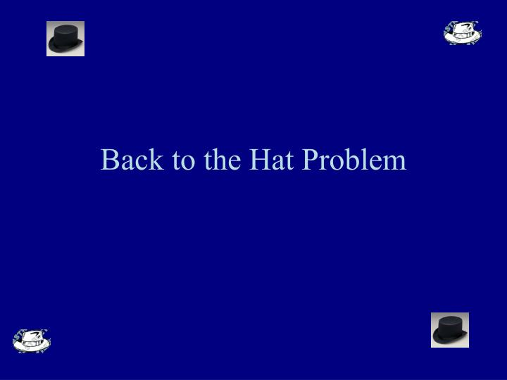 Back to the Hat Problem