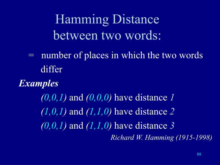 Hamming Distance         between two words: