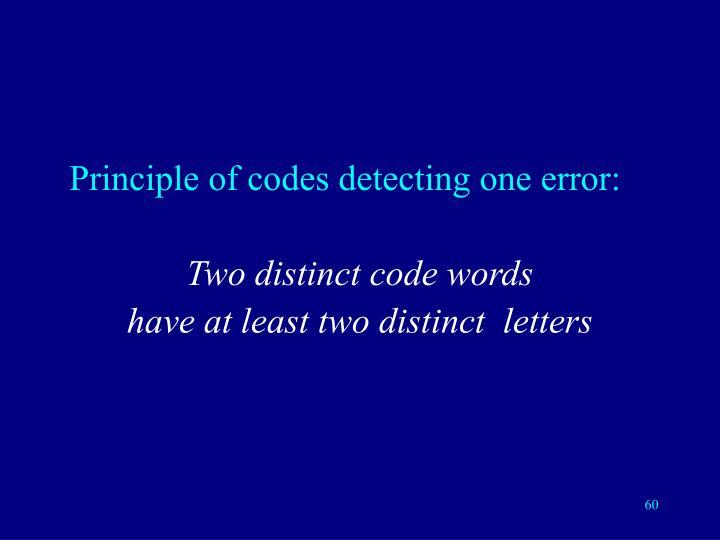 Principle of codes detecting one error: