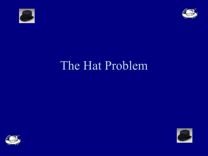 The Hat Problem