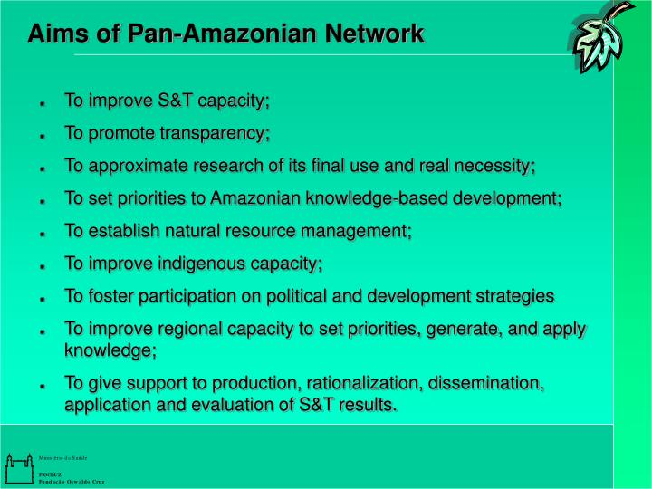 Aims of Pan-Amazonian Network