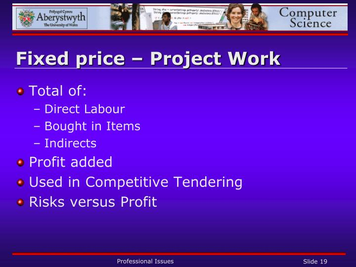 Fixed price – Project Work