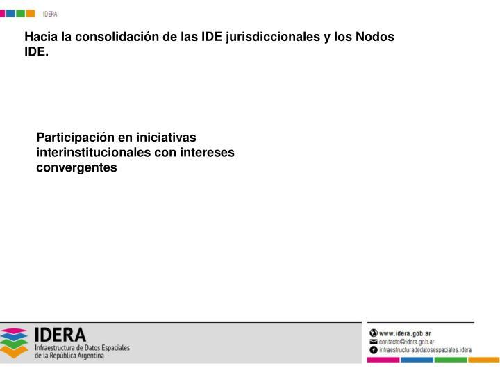Hacia la consolidación de las IDE jurisdiccionales y los Nodos IDE.