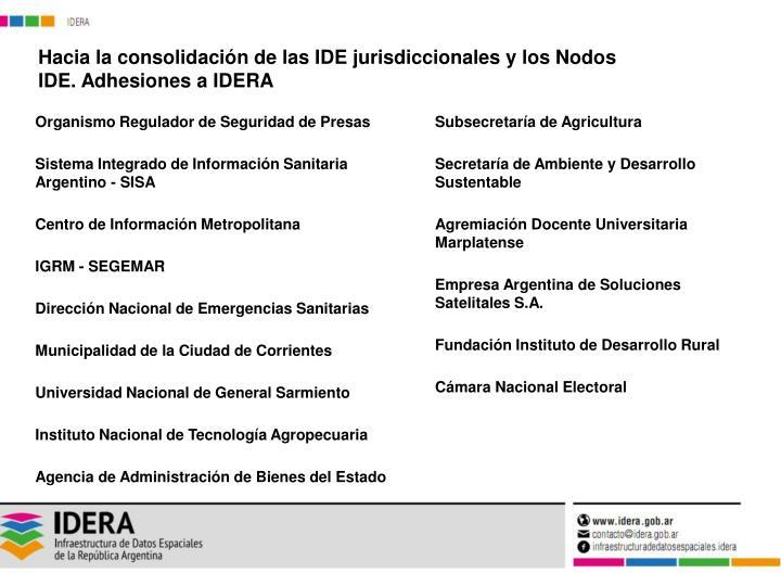 Hacia la consolidación de las IDE jurisdiccionales y los Nodos IDE. Adhesiones a IDERA