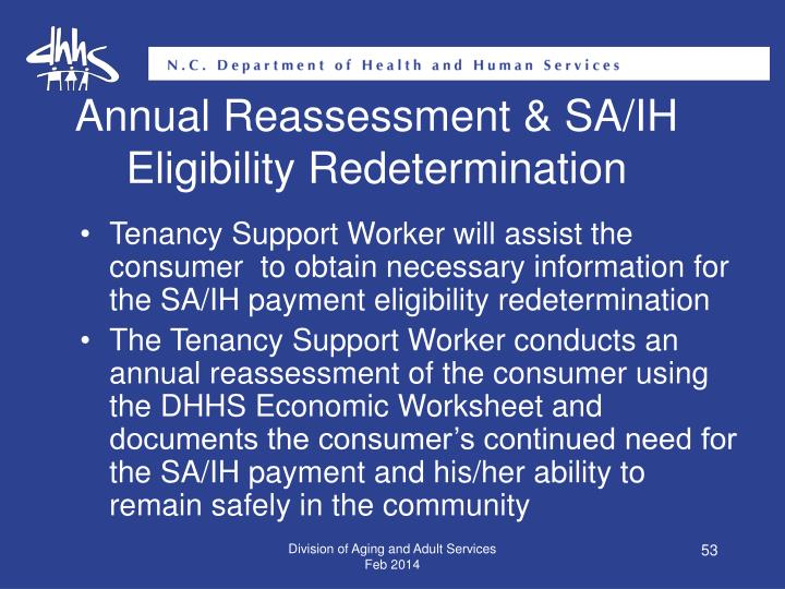 Annual Reassessment & SA/IH Eligibility Redetermination